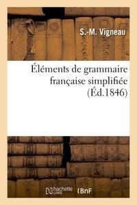 ELEMENTS DE GRAMMAIRE FRANCAISE SIMPLIFIEE