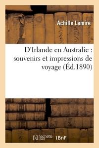 D'IRLANDE EN AUSTRALIE : SOUVENIRS ET IMPRESSIONS DE VOYAGE