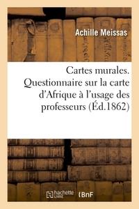 CARTES MURALES, PAR M. ACHILLE MEISSAS. CARTE D'AFRIQUE A L'USAGE DES PROFESSEURS