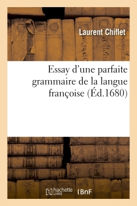 ESSAY D'UNE PARFAITE GRAMMAIRE DE LA LANGUE FRANCOISE