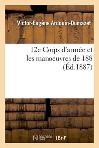 12E CORPS D'ARMEE ET LES MANOEUVRES DE 1886...