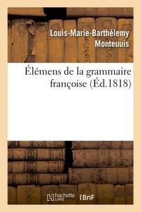 ELEMENS DE LA GRAMMAIRE FRANCOISE (TROISIEME EDITION)