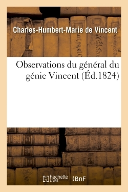 OBSERVATIONS DU GENERAL DU GENIE VINCENT