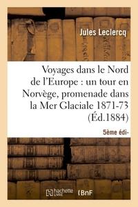 VOYAGES DANS LE NORD DE L'EUROPE (5E ED.