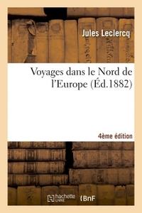 VOYAGES DANS LE NORD DE L'EUROPE 4E EDITION