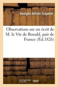 OBSERVATIONS SUR ECRIT DE M. LE VICOMTE DE BONALD, PAIR DE FRANCE : SUR LA LIBERTE DE LA PRESSE