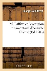 M. LAFFITTE ET L'EXECUTION TESTAMENTAIRE D'AUGUSTE COMTE