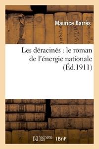 LES DERACINES : LE ROMAN DE L'ENERGIE NATIONALE