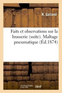 FAITS ET OBSERVATIONS SUR LA BRASSERIE SUITE. MALTAGE PNEUMATIQUE