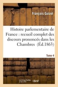 HISTOIRE PARLEMENTAIRE DE FRANCE TOME 4