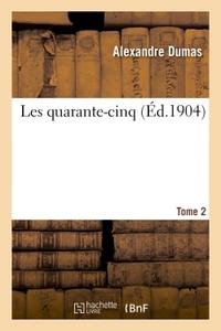 LES QUARANTE-CINQ TOME 2
