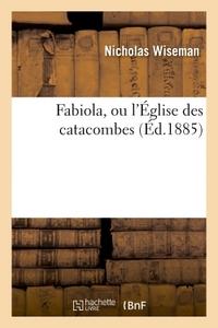 FABIOLA, OU L'EGLISE DES CATACOMBES (ED.1885)