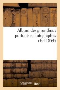 ALBUM DES GIRONDINS : PORTRAITS ET AUTOGRAPHES