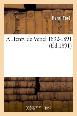 A HENRY DE VENEL 1832-1891