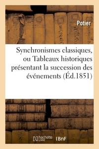SYNCHRONISMES CLASSIQUES, OU TABLEAUX HISTORIQUES PRESENTANT LA SUCCESSION DES EVENEMENTS