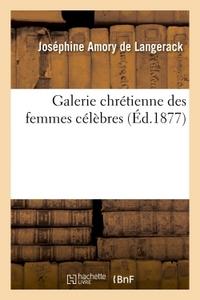 GALERIE CHRETIENNE DES FEMMES CELEBRES