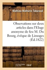 OBSERVATIONS SUR DEUX ARTICLES QUI LE CONCERNENT DANS L'ELOGE ANONYME DE FEU M. DU BOURG