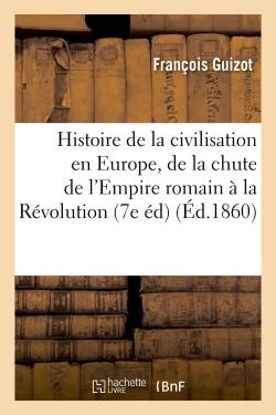 HISTOIRE DE LA CIVILISATION EN EUROPE, DE LA CHUTE DE L'EMPIRE ROMAIN A LA REVOLUTION FRANCAISE