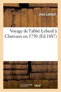 VOYAGE DE L'ABBE LEBEUF A CLAIRVAUX EN 1730