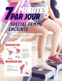 7 MINUTES PAR JOUR SPECIAL FEMME ENCEINTE