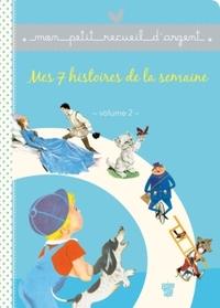 RECUEIL PETIT LIVRE D'ARGENT - MES 7 HISTOIRES DE LA SEMAINE - VOLUME 2