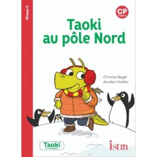 TAOKI ET COMPAGNIE CP - TAOKI AU POLE NORD ALBUM 3 - EDITION 2018
