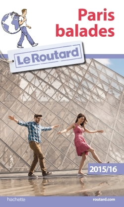 GUIDE DU ROUTARD PARIS BALADES 2015/2016