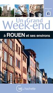 UN GRAND WEEK-END A ROUEN ET SES ENVIRONS