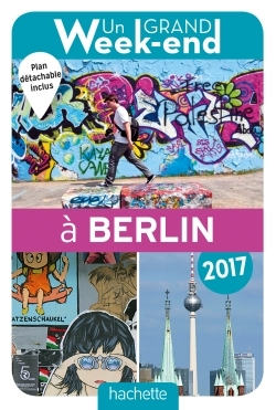 UN GRAND WEEK-END A BERLIN 2017