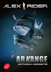 ALEX RIDER - TOME 6 - ARKANGE