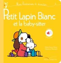 TOUT CARTON SONORE - PETIT LAPIN BLANC ET LA BABY-SITTER