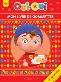 OUI-OUI - MON LIVRE DE GOMMETTES 4+