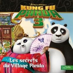 KUNG FU PANDA 3 - LES SECRETS DU VILLAGE PANDA