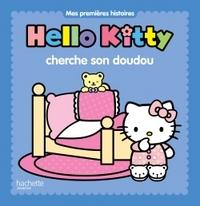 HELLO KITTY - MES PREMIERES HISTOIRES - HELLO KITTY CHERCHE SON DOUDOU