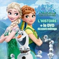 REINE DES NEIGES, UNE FETE GIVREE, LIVRE/DVD