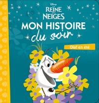 OLAF A LA PLAGE, LA REINE DES NEIGES, MON HISTOIRE DU SOIR