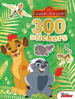 GARDE DU ROI LION, DISNEY JUNIOR, 300 STICKERS