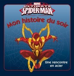 ULTIMATE SPIDERMAN, MON HISTOIRE DU SOIR