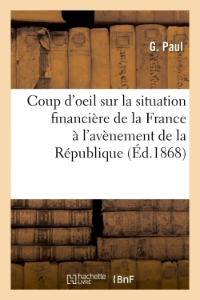 COUP D'OEIL SUR LA SITUATION FINANCIERE DE LA FRANCE A L'AVENEMENT DE LA REPUBLIQUE