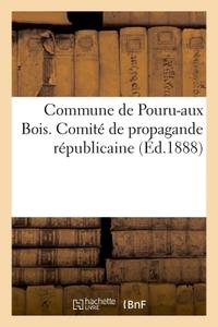 COMMUNE DE POURU-AUX BOIS. COMITE DE PROPAGANDE REPUBLICAINE