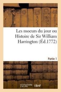 LES MOEURS DU JOUR OU HISTOIRE DE SIR WILLIAM HARRINGTON