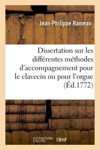 DISSERTATION SUR LES DIFFERENTES METHODES D'ACCOMPAGNEMENT POUR LE CLAVECIN OU POUR L'ORGUE ,