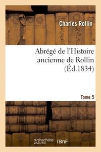 ABREGE DE L'HISTOIRE ANCIENNE DE ROLLIN. TOME 5