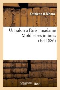 UN SALON A PARIS : MADAME MOHL ET SES INTIMES