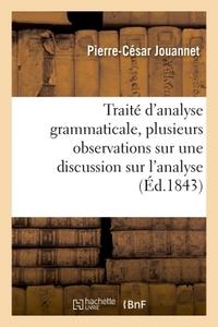TRAITE D'ANALYSE GRAMMATICALE, PRECEDE DE PLUSIEURS OBSERVATIONS SUR LES DIX PARTIES DU