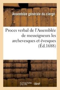 PROCES VERBAL DE L'ASSEMBLEE DE MESSEIGNEURS LES ARCHEVESQUES ET EVESQUES QUI SE SONT - TROUVEZ A PA