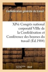 XIVE CONGRES NATIONAL CORPORATIF VIIIE DE LA CONFEDERATION ET CONFERENCE DES BOURSES DU TRAVAIL : -