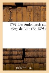 1792. LES AUDOMAROIS AU SIEGE DE LILLE