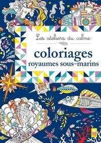 ATELIERS DU CALME -COLORIAGES ROYAUMES SOUS-MARINS