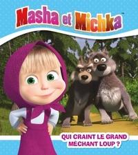 MASHA ET MICHKA / QUI CRAINT LE GRAND MECHANT LOUP